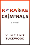 Karaoke Criminals - A Novel