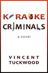 Karaoke Criminals - A Novel